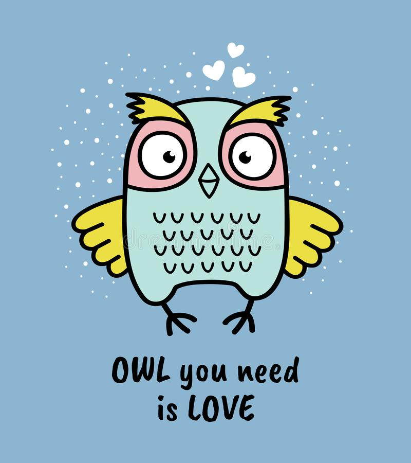 Hand drawn owl with quote. Owl you need is love. Greeting card royalty free illustration