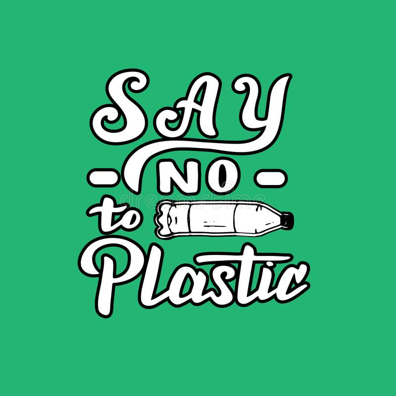 Hand drawn say no to plastic lettering quote. Zero waste poster. Print for bag, shirt, mug. royalty free illustration