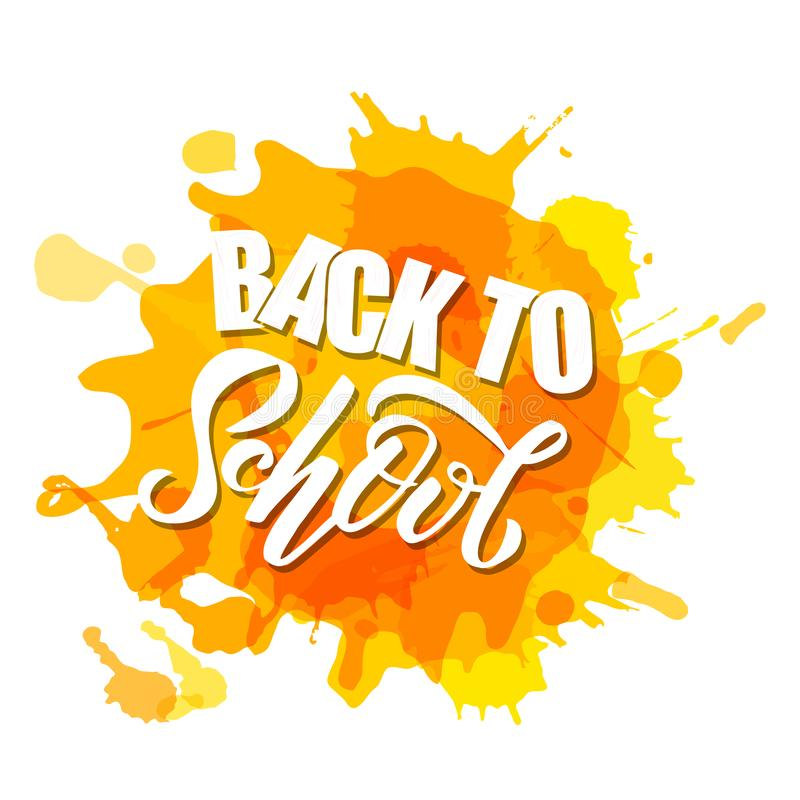 Hand drawn sketched Back to school lettering on yellow blots. Perfect design for invetation, ads, banner, flyer, greeting cards, stock illustration