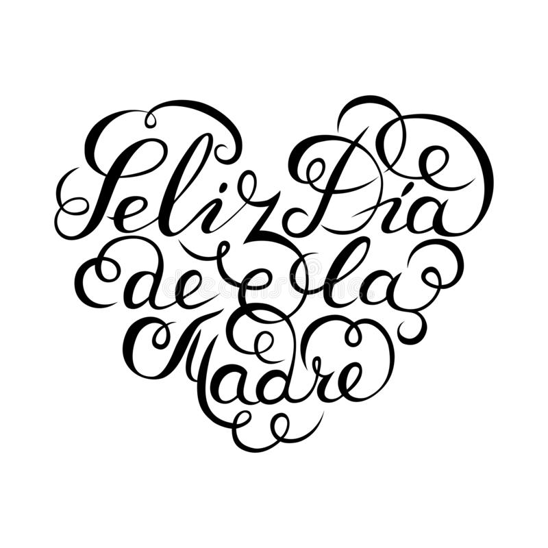 Hand drawn spanish lettering. Happy Mother`s Day. Black ink calligraphy on white background. Heart shape. Used for greeting card,. Poster design. Feliz dia de stock illustration