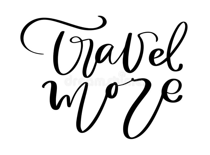 Hand drawn text Travel more vector inspirational lettering design for posters, flyers, t-shirts, cards, invitations stock illustration
