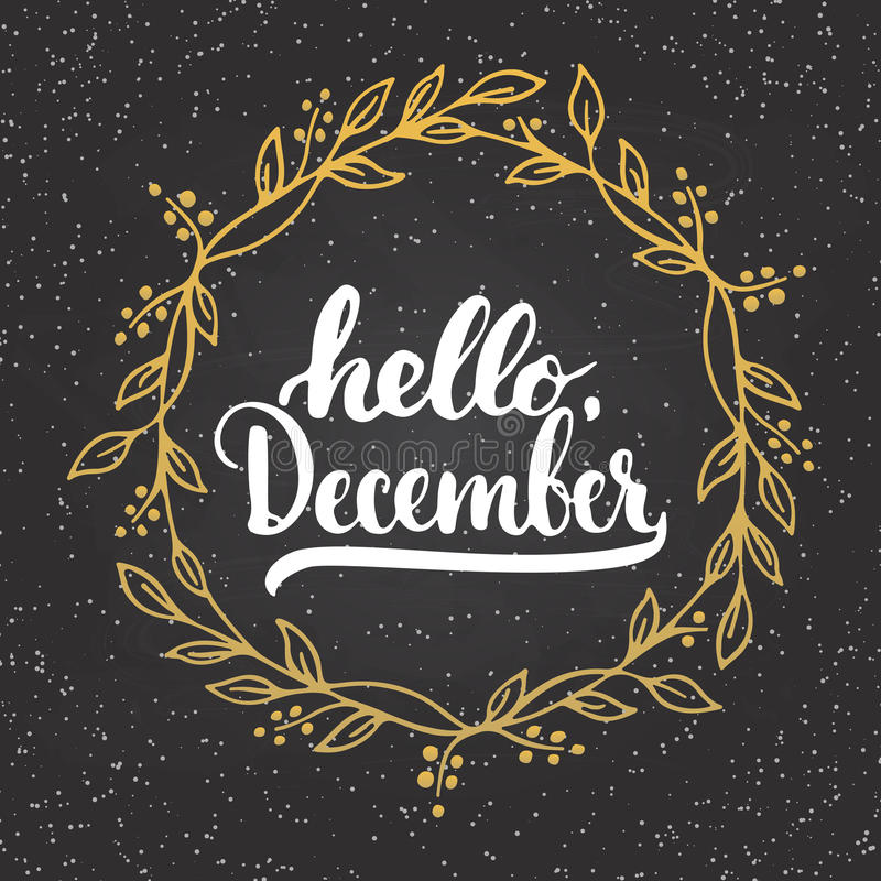 Download Hand Drawn Typography Lettering Phrase Hello, December Isolated On The Chalkboard Background With Golden Wreath Stock Vector - Illustration of font, backdrop: 79839537