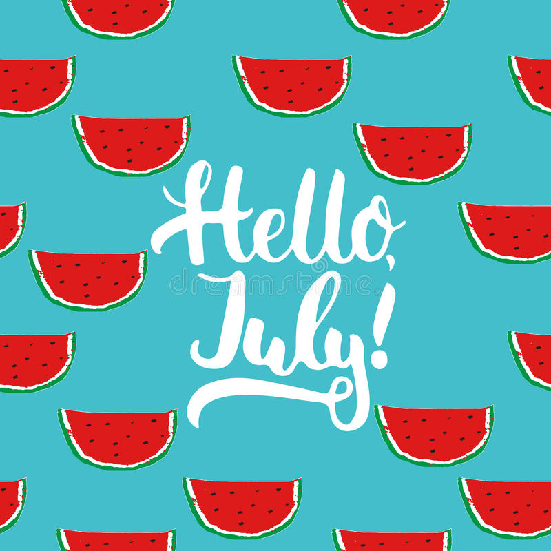 Download Hand Drawn Typography Lettering Phrase Hello, July On The  Watermelon Seamless Pattern Background.