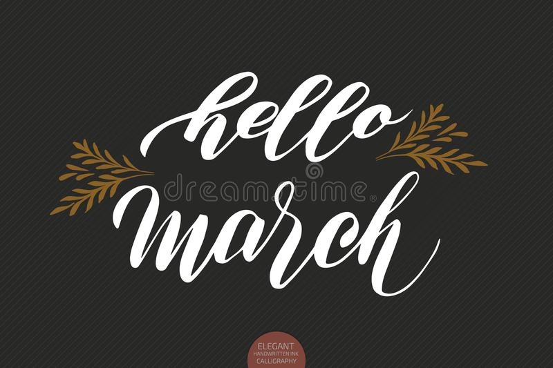 Hand drawn typography lettering phrase Hello March isolated on the dark background with. Brush ink calligraphy royalty free illustration
