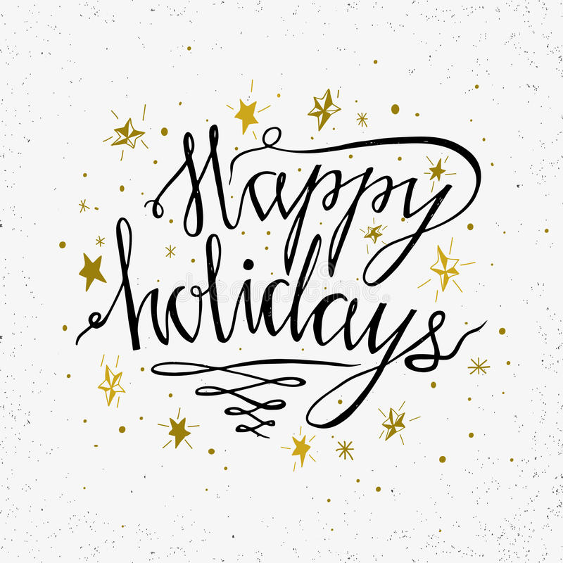 Hand drawn typography poster. Happy Holidays greetings hand-lettering isolated on white background. Made in . Inspirational illustration royalty free illustration