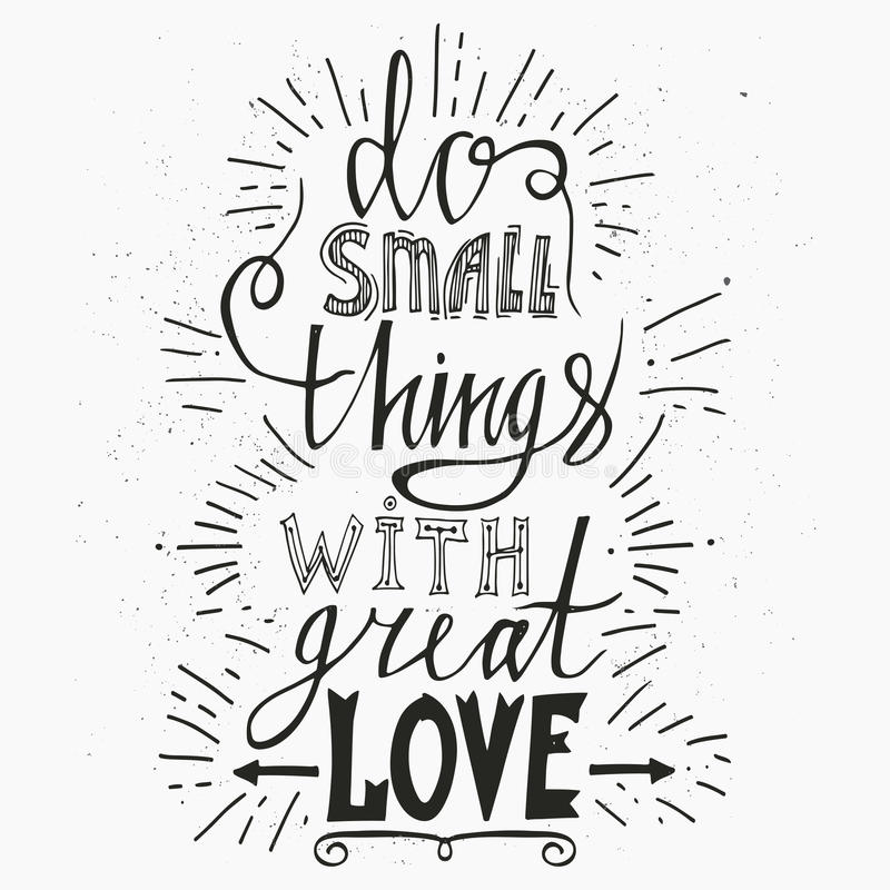 Hand drawn typography poster. Stylish typographic poster design with inscription do small things with great love . Inspirational. Illustration. White and black vector illustration
