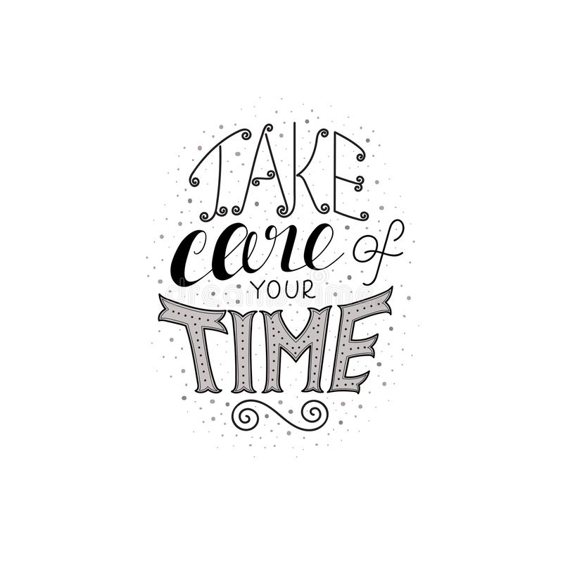 Hand-drawn vector lettering black and white - take care of your time royalty free illustration