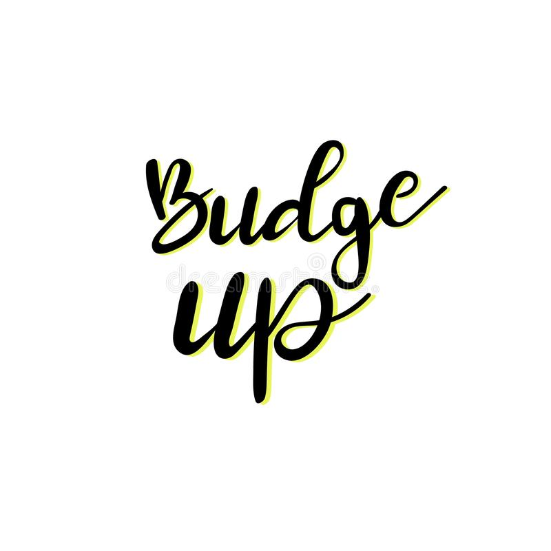 Hand drawn vector lettering. Budge up stock illustration
