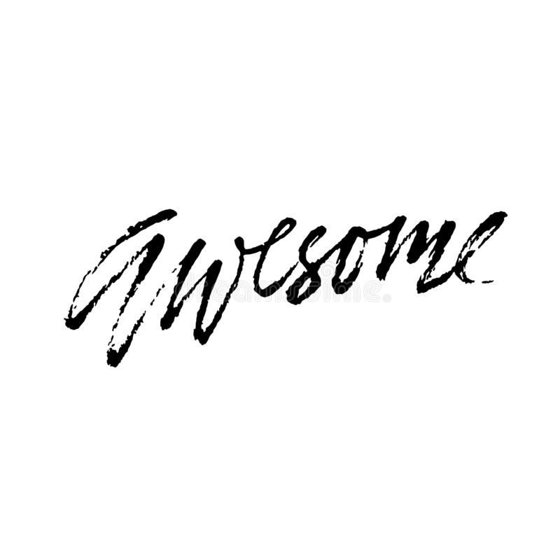 Hand drawn vector lettering. Motivation modern dry brush calligraphy. Handwritten quote. Printable phrase. Awesome. royalty free stock images
