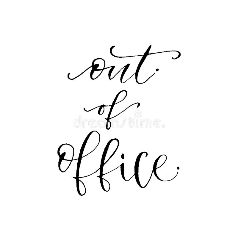 Hand drawn vector lettering. Out of office. Modern calligraphy. Inspirational phrase for card and icon stock illustration