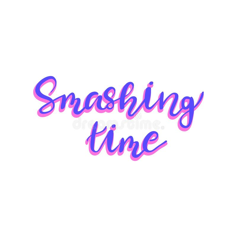 Hand drawn vector lettering. smashing time royalty free illustration