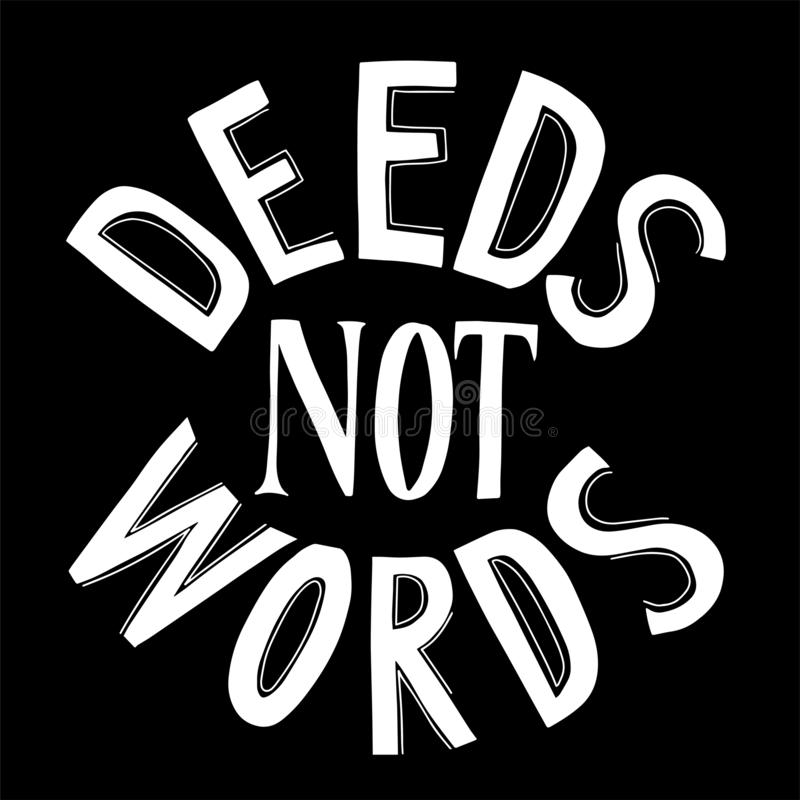 Hand drawn watercolor Lettering illustration. English quote `Deeds not words` on black background. For design, cards, prints or posters royalty free illustration