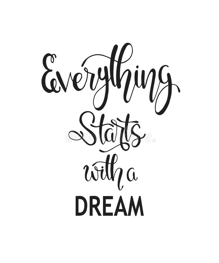 Hand drawn words. Brush pen lettering with phrase Everything starts with a dream stock illustration