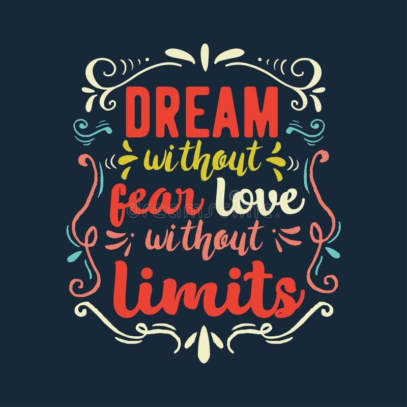 Hand getrokken typografieaffiche Inspirational citaat 'Droom zonder vrees, liefde zonder beperkingen ' Voor groetkaarten, Valenti vector illustratie