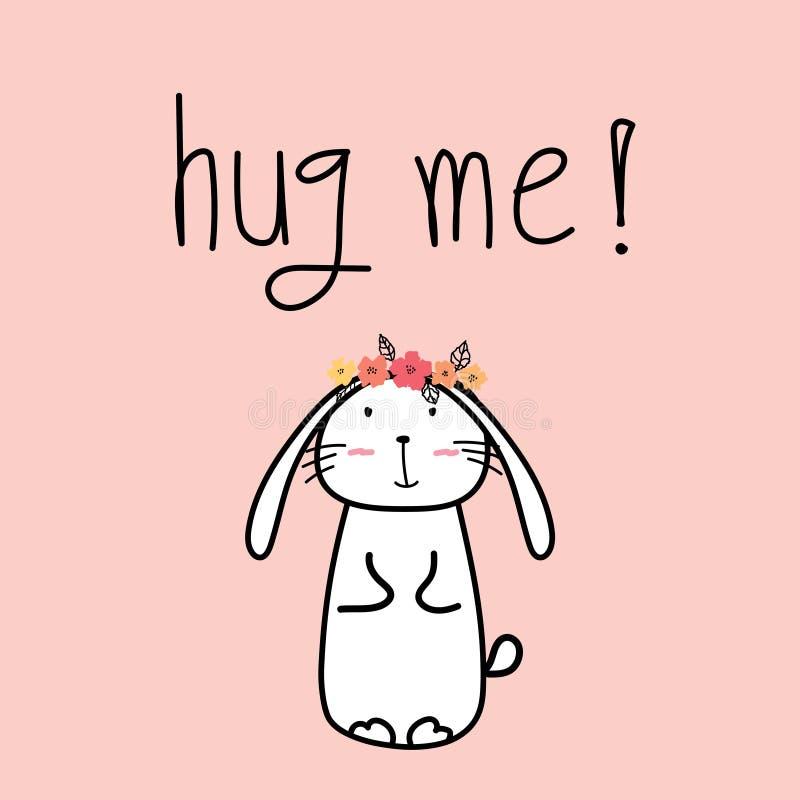 Hand gezeichnete nette Häschen mit ` umarmen mich! ` Typografie lizenzfreie abbildung