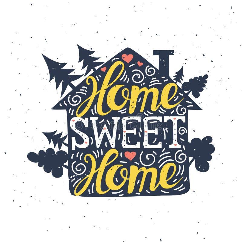 Hand gezeichnetes Typografieplakat Süßes Haupthaus Kann als a verwendet werden stock abbildung