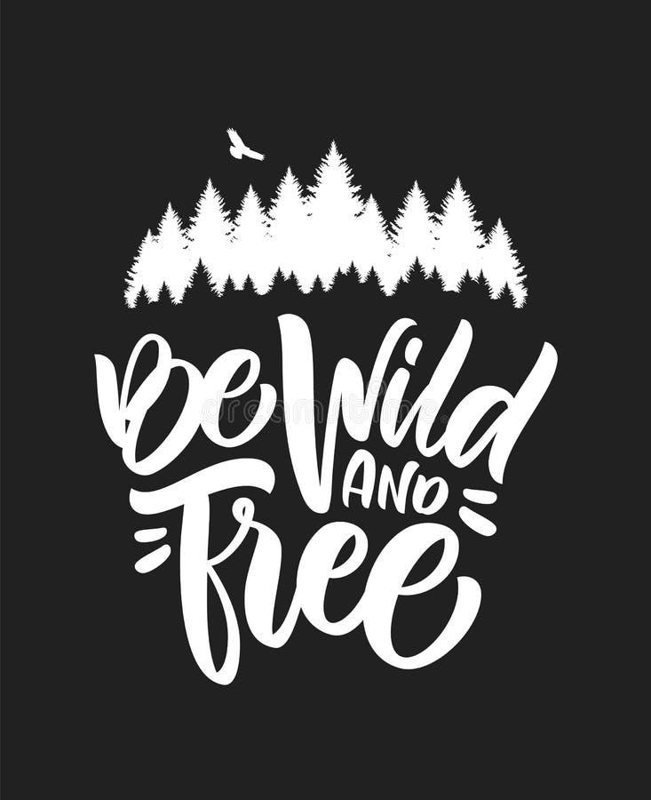 Hand het getrokken type Wild en Vrij is van letters voorzien van met silhouet van Pijnboombos en Havik Borstelkalligrafie stock illustratie