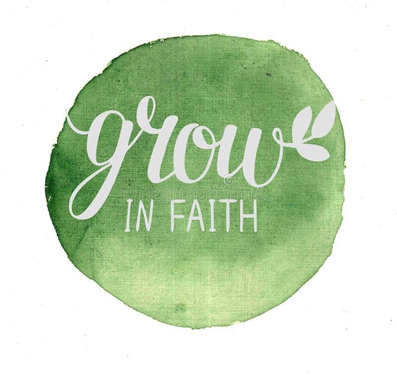 Hand het van letters voorzien groeit in geloof, op groene waterverfachtergrond die wordt gemaakt vector illustratie
