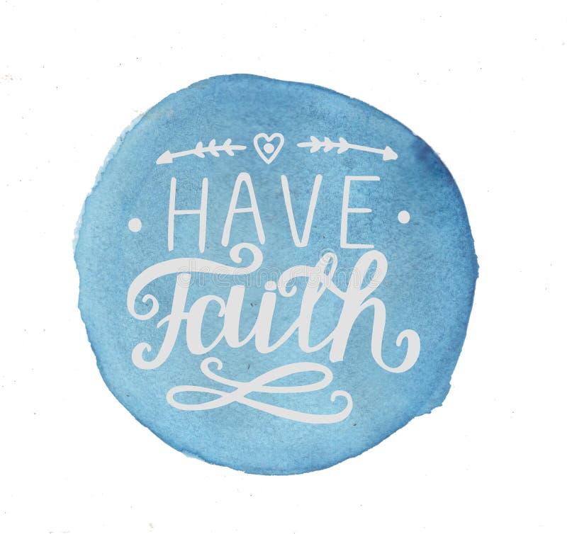 Hand het van letters voorzien heeft geloof, op blauwe waterverfachtergrond die wordt gemaakt stock illustratie