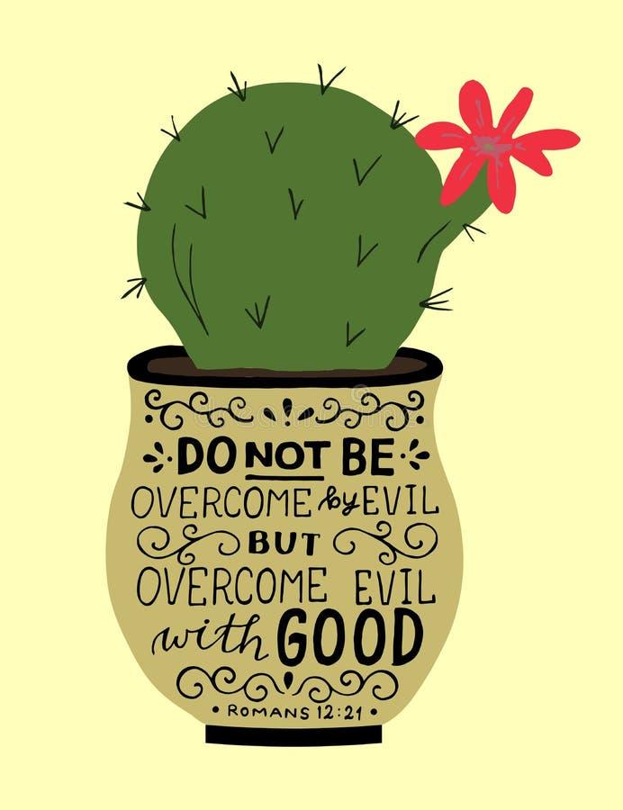 Hand het van letters voorzien met bijbelvers maar overwonnen kwaad met goed op cactuss pot vector illustratie