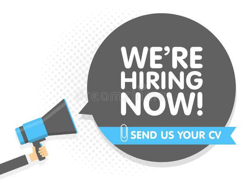 Hand holding Megaphone. Speech sign text we are hiring now. Send us your cv. Vector illustration vector illustration