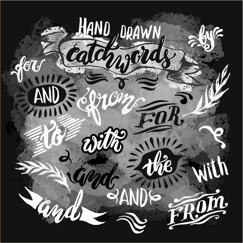 Hand lettered catchwords, drawn with ink and watercolor on grunge background stock illustration