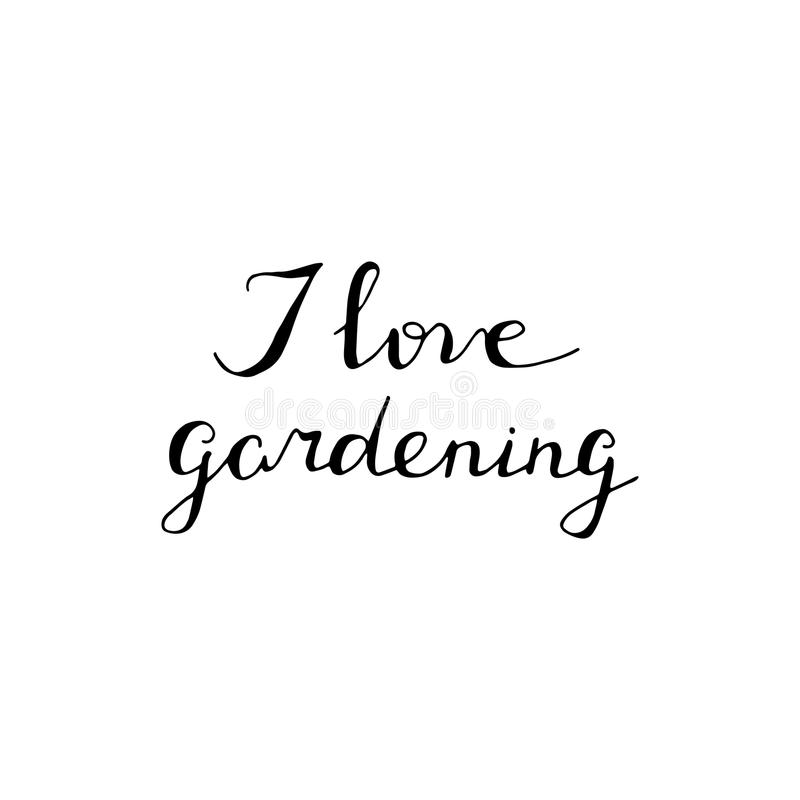 Hand lettered I love gardening quote. Garden typography poster royalty free illustration