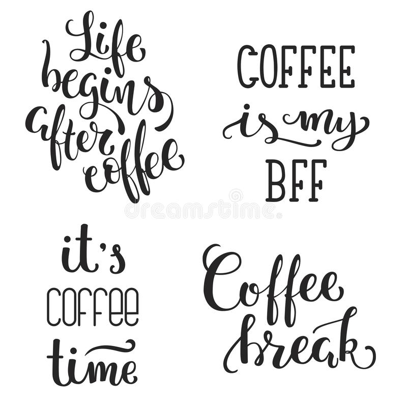 Hand lettered inspirational coffee quotes set. . Vector illustration. Hand lettered inspirational coffee quotes. Set of four royalty free illustration