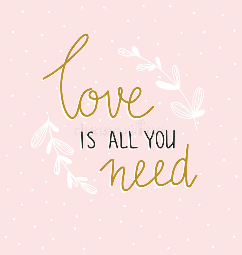 Hand lettered inspirational quote. Vector illustration with lettering - `Love it`s all you need`. royalty free illustration