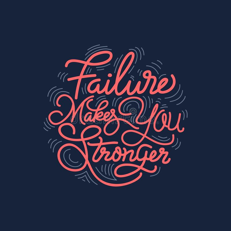 Motivational or Inspirational Quote, Failure Makes You Stronger. Hand Lettering Art Motivational or Inspirational Quote, Failure Makes You Stronger royalty free illustration