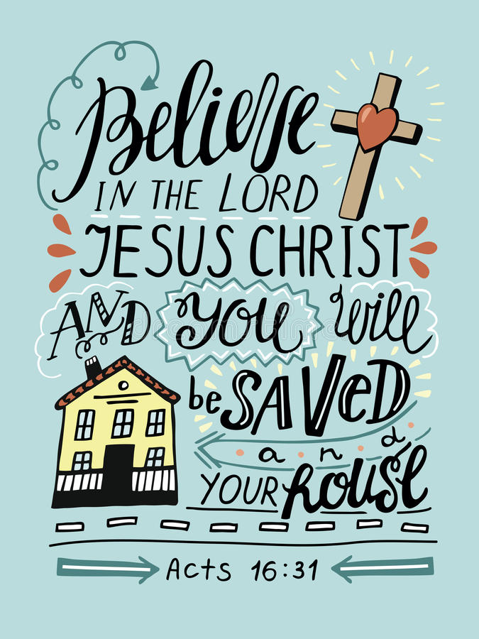 Hand lettering Believe in the Lord Jesus Christ and you will be saved and thy house. royalty free illustration