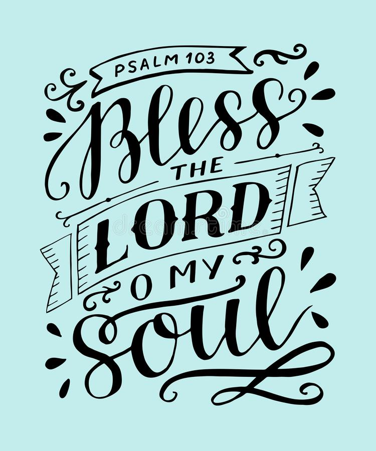 Hand lettering with bible verse Bless the Lord, o my soul. Psalm. Hand lettering Bless the Lord, o my soul. Psalm. Biblical background. Christian poster. New vector illustration
