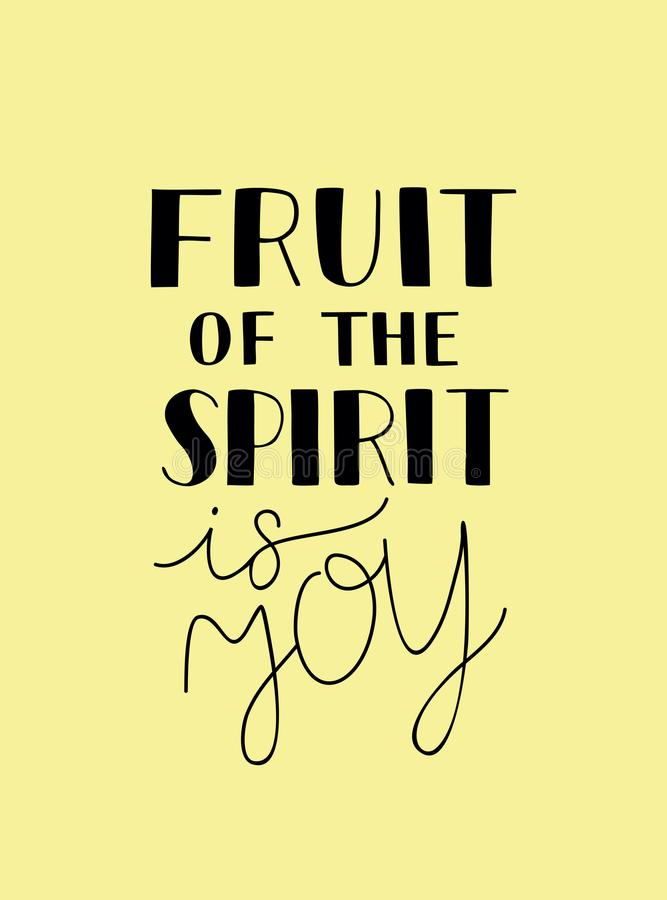 Hand lettering with bible verse The fruit of the spirit is joy. Hand lettering The fruit of the spirit is joy. Bible verse. Christian poster. New Testament stock illustration