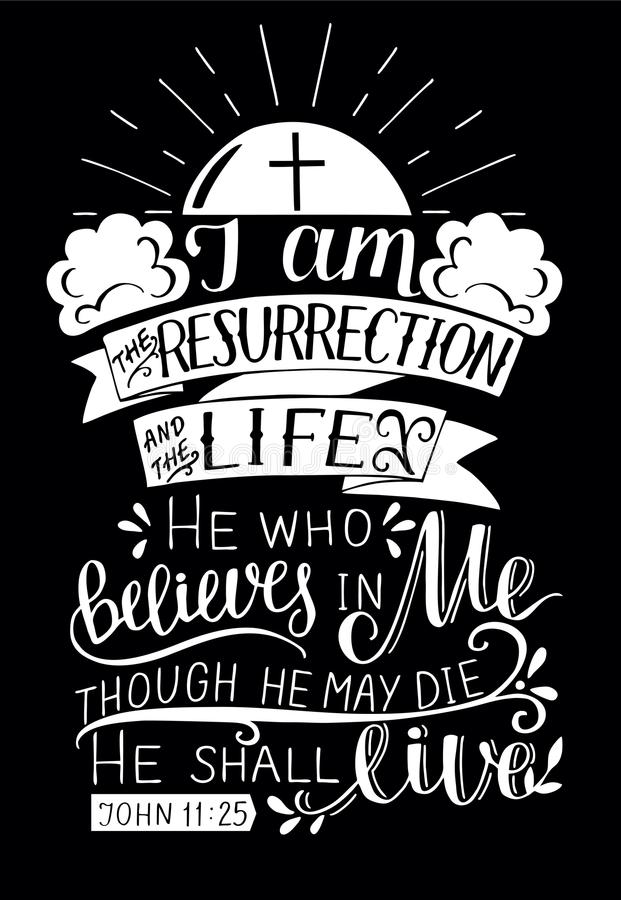 Hand lettering with bible verse I am the resurrection and life on black background. Hand lettering I am the resurrection and life. Biblical background. New stock illustration