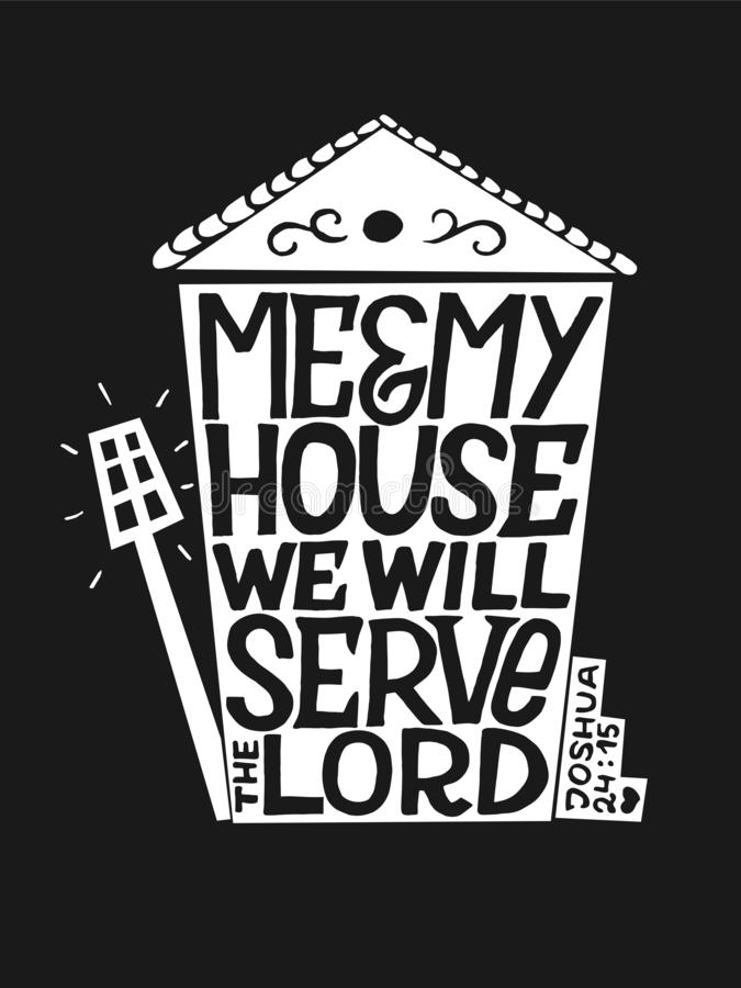 Hand lettering with bible verse Me and my house we will serve the Lord on black background. Hand lettering me and my house we will serve the Lord. Biblical royalty free stock photos