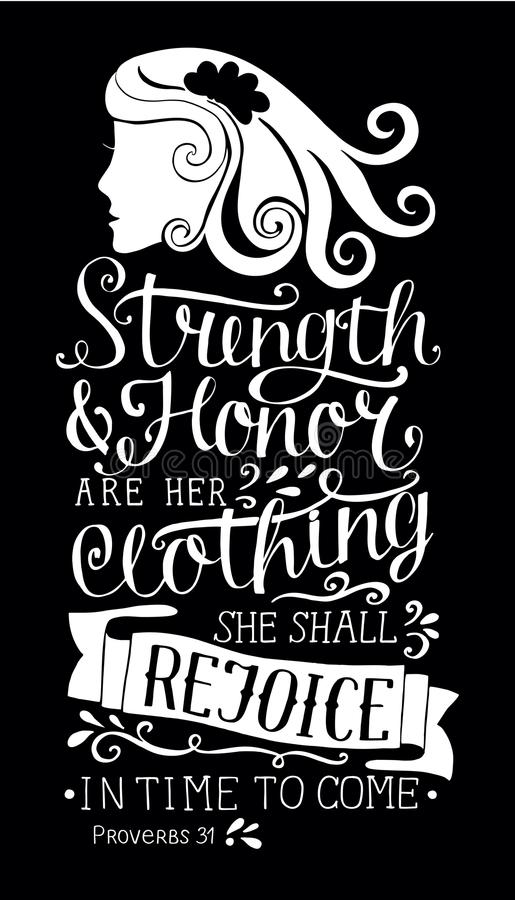 Hand lettering with bible verse Strength and honor are her clothing, she shall rejoice in time to come with woman s face. Hand lettering Strength and honor are royalty free illustration