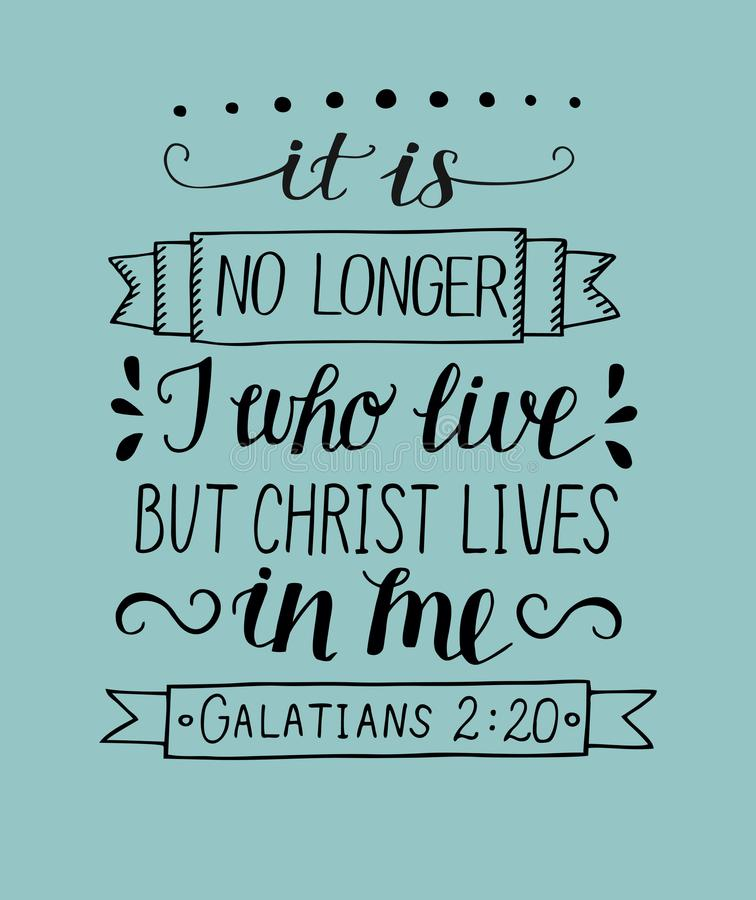 Hand lettering with bible verses It is no longer I who live, but Christ lives in me. vector illustration