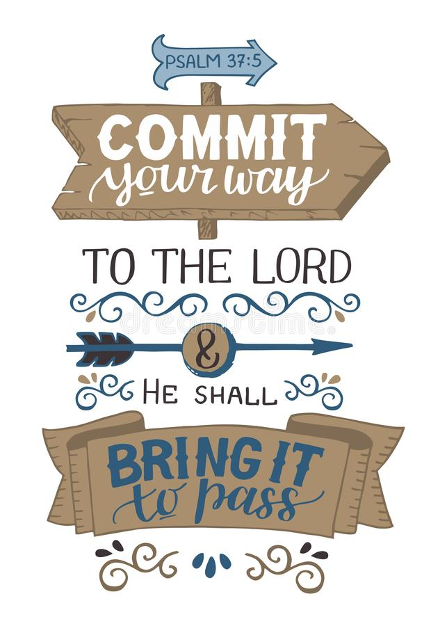 Free Hand Lettering Commit Your Way To The Lord And He Shall Bring It To Pass. Psalm. Stock Photos - 125594143
