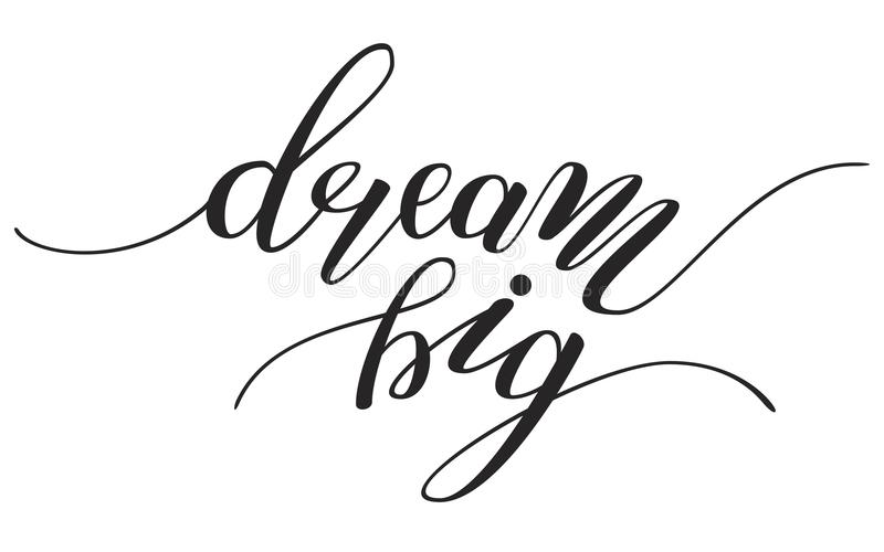 Hand Lettering `dream big` Brush Pen lettering isolated on background vector illustration