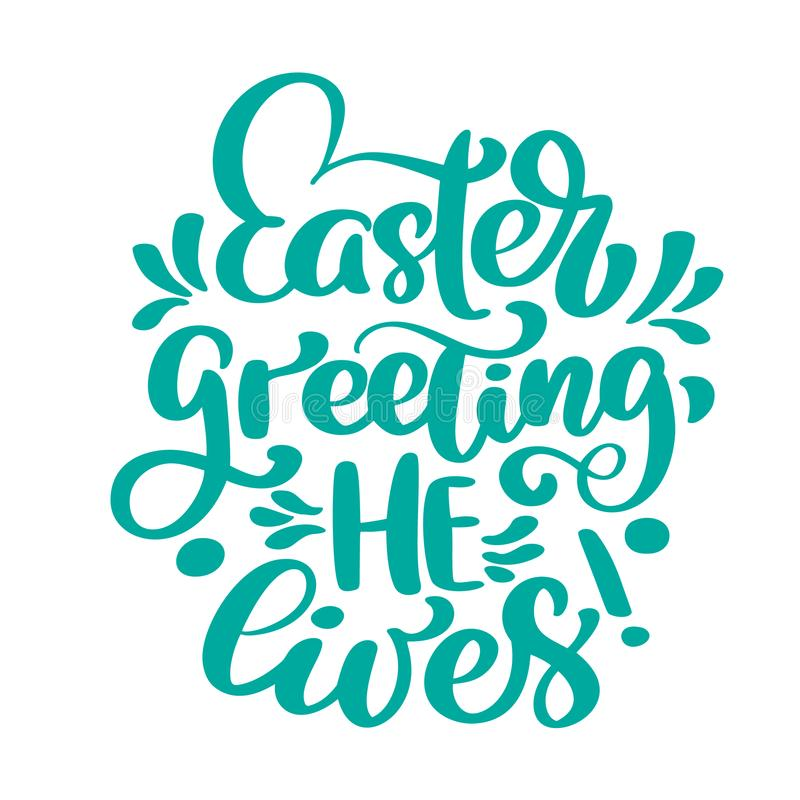 Hand lettering Easter greeting He lives. Biblical background. Sunday. Christian poster. New Testament. Vector stock illustration