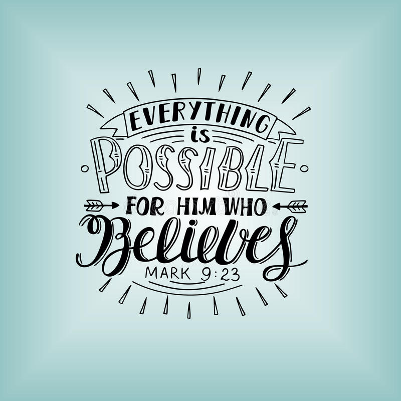 Hand lettering Everything is possible for him who believes. Christian poster. New Testament. Modern calligraphy. Quote stock illustration