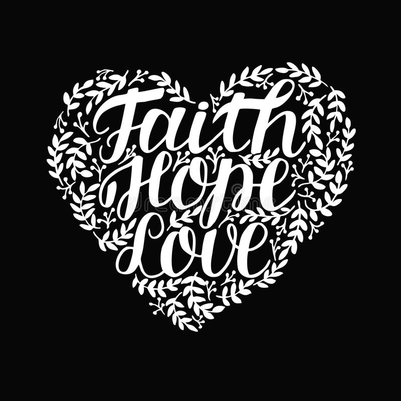 Hand lettering with bible verse Faith, hope and love in shape of heart on black background. Hand lettering Faith, hope and love in shape of heart. Bible verse royalty free illustration