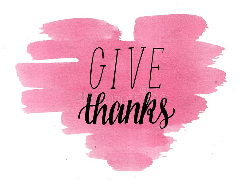 Hand lettering Give thanks on watercolor heart. stock illustration