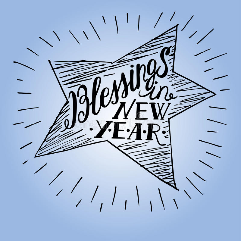 Hand lettering with the inscription Blessings in new year. Hand lettering made in shape of a star with the inscription of Blessings in new year royalty free illustration