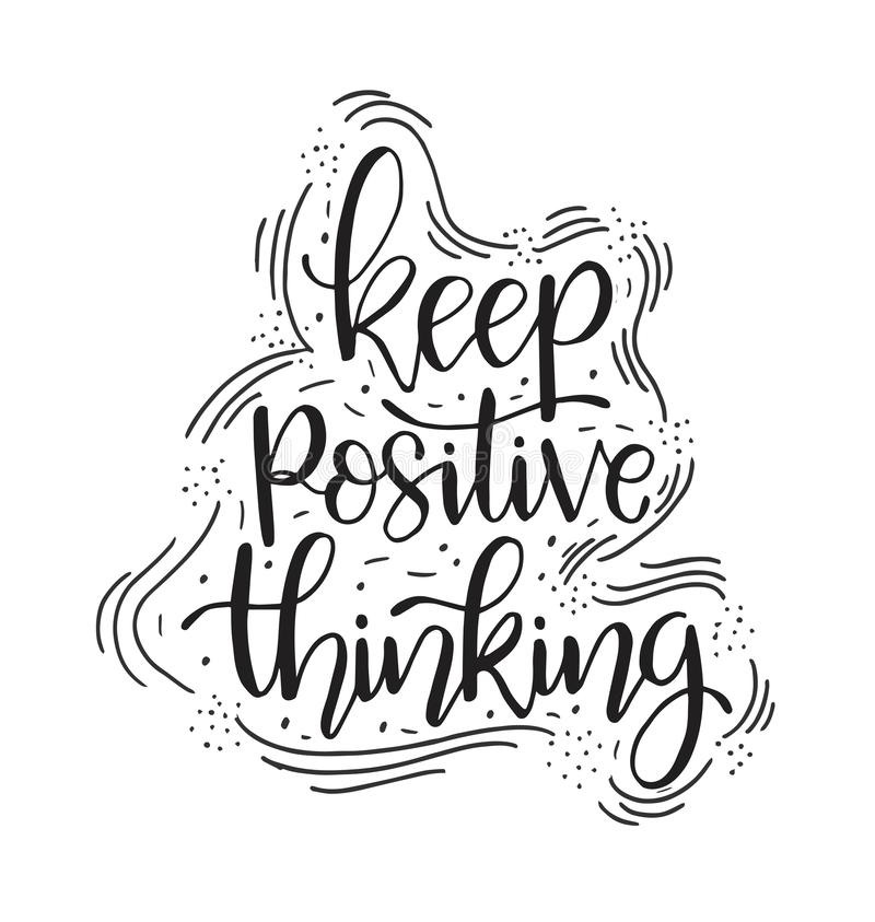 Hand lettering inscription Keep Positive Thinking, motivational quotes posters, inspirational text, calligraphy vector. Illustration collection vector illustration