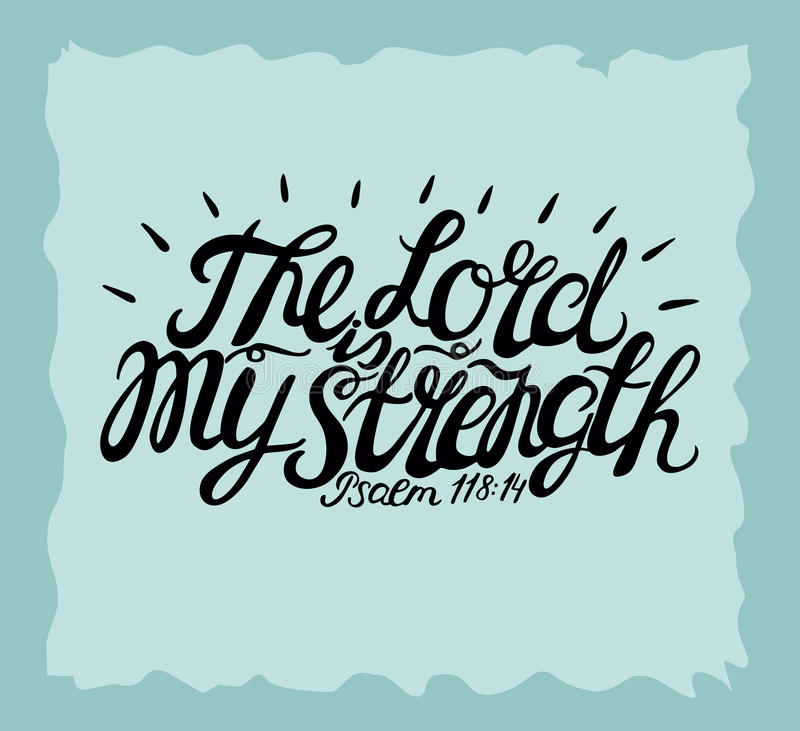Hand lettering The Lord is my Strength. vector illustration