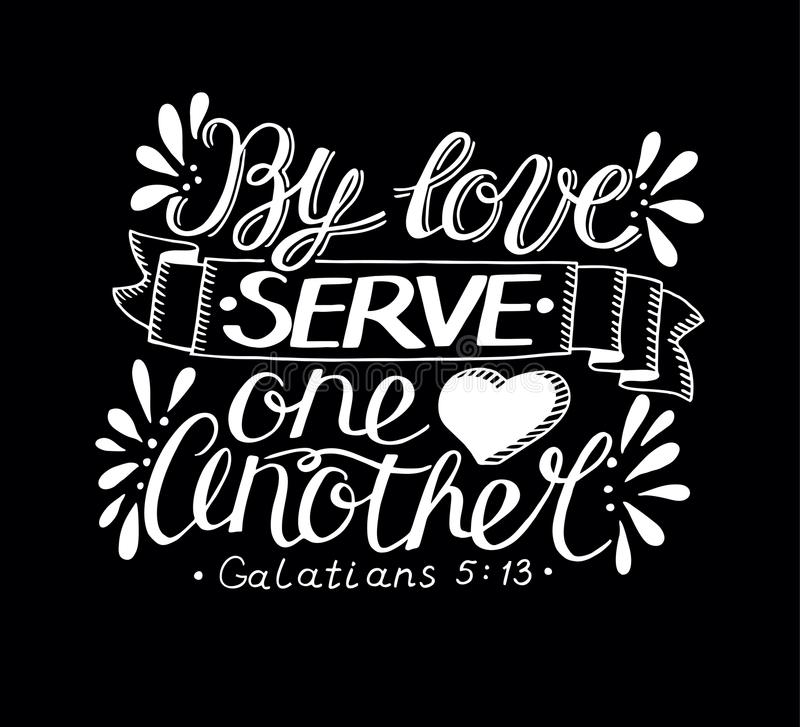 Hand lettering with bible verse By love serve one another made on black background. Hand lettering By love serve one another. Biblical background. Christian vector illustration