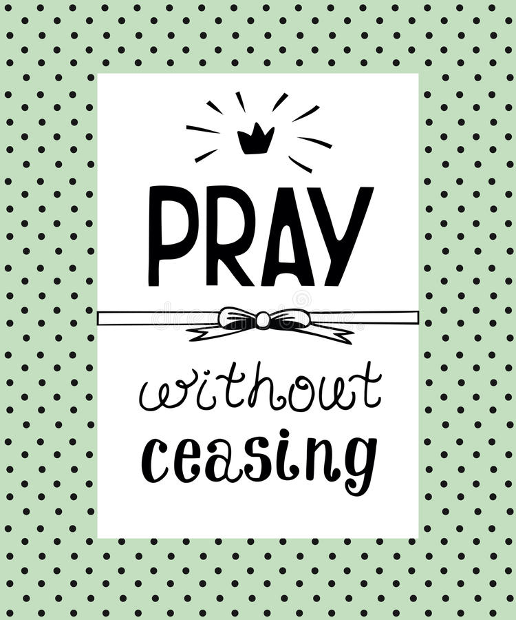 Free Hand Lettering Pray Without Ceasing, Made On The Backgrop Of Polka Dot. Royalty Free Stock Images - 86980689