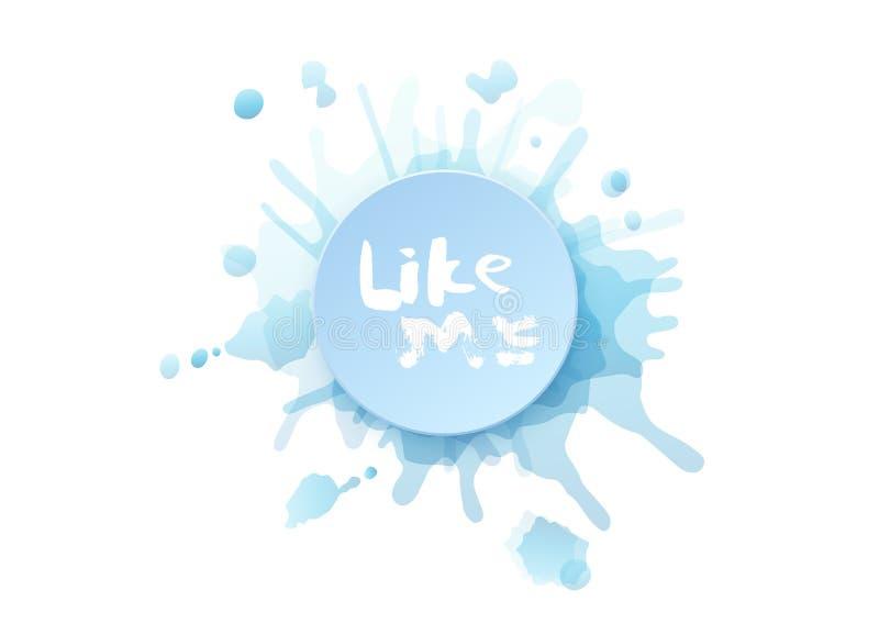 Hand lettering for social media networks. Vector illustration. Like me quote. Hand lettering phrase for social media networks. Round badge and watercolor splash vector illustration