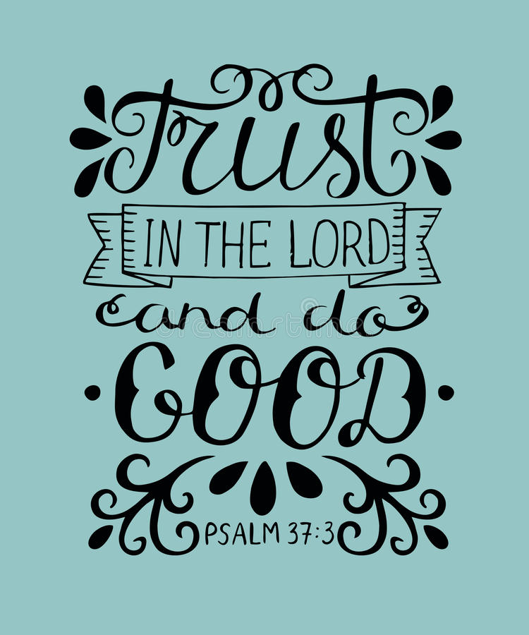 Hand lettering Trust in the Lord and do good. Biblical background. Christian poster. New Testament. Scripture. Card. Modern calligraphy Psalm vector illustration